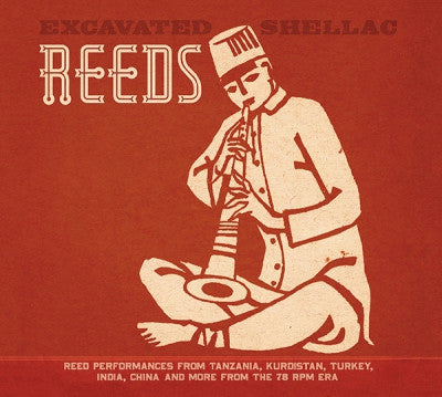 VARIOUS ARTISTS - Excavated Shellac: Reeds