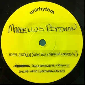 MARCELLUS PITTMAN / JOHN CANNON - 1044 Coplin (Give You What You Lookin For) / J.C.'s Groove