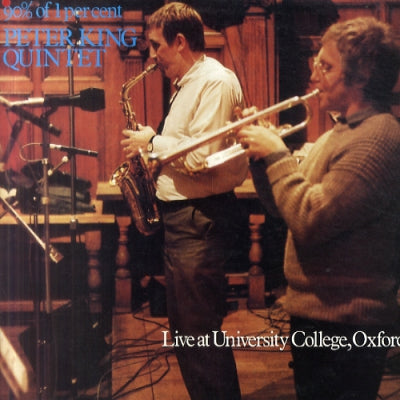 PETER KING QUINTET - 90% Of 1 Per Cent. Live At University College, Oxford