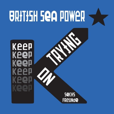 BRITISH SEA POWER - Keep On Trying