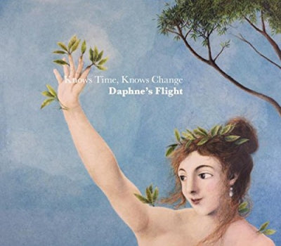 DAPHNE'S FLIGHT - Knows Time, Knows Change