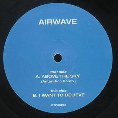 AIRWAVE - Above The Sky (Remix) / I Want To Believe