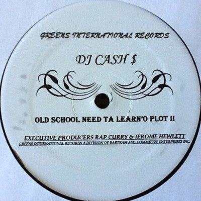 DJ CASH $ (CASH MONEY) - Old School Need Ta Learn'o Plot II