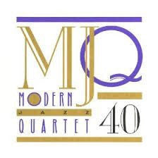 THE MODERN JAZZ QUARTET - MJQ 40