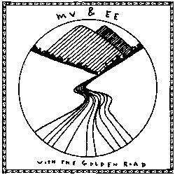 MV & EE WITH THE GOLDEN ROAD - Limits / Jacked Up