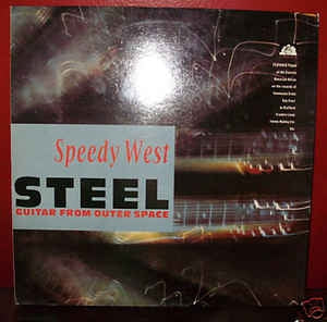 SPEEDY WEST - Steel Guitar From Outer Space