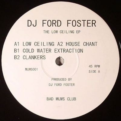 DJ FORD FOSTER - The Low Ceiling