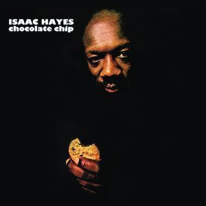 ISAAC HAYES - Chocolate Chip featuring 'I Can't Turn Around'.
