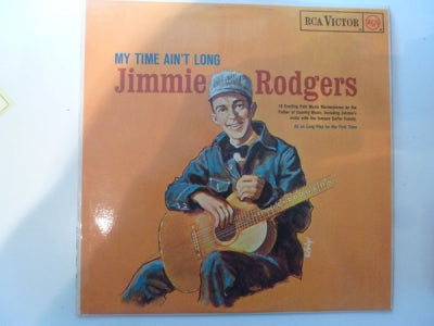 JIMMIE RODGERS - My Time Ain't Long