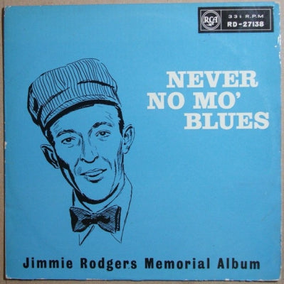 JIMMIE RODGERS - Never No Mo' Blues