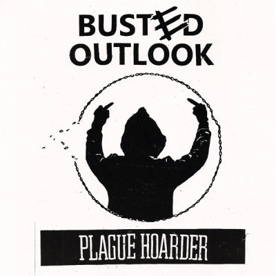 BUSTED OUTLOOK - Plague Hoarder