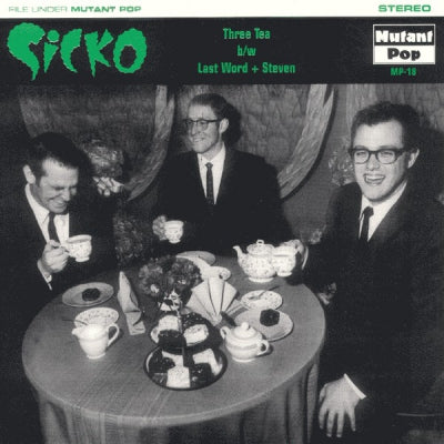 SICKO - Three Tea / Last Word / Steven