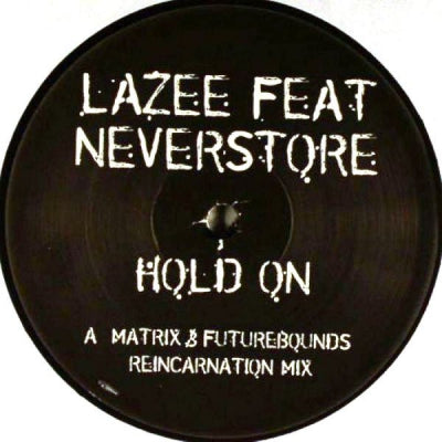 LAZEE FEATURING NEVERSTORE - Hold On (Remixes)