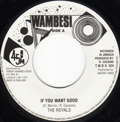 THE ROYALS - If You Want Good / Version.