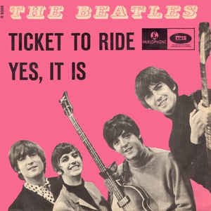 THE BEATLES - Ticket To Ride / Yes It Is