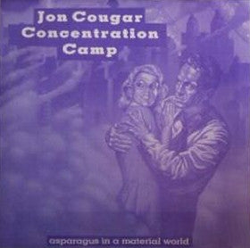 JON COUGAR CONCENTRATION CAMP - Asparagus In A Material World