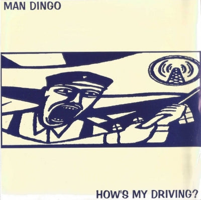 MAN DINGO - How's My Driving?