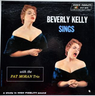 BEVERLY KELLY SINGS WITH THE PAT MORAN TRIO - Beverly Kelly Sings With The Pat Moran Trio
