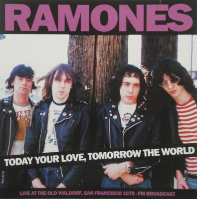 RAMONES - Today Your Love, Tomorrow The World - Live At The Old Waldorf, San Francisco 1978 - Fm Broadcast