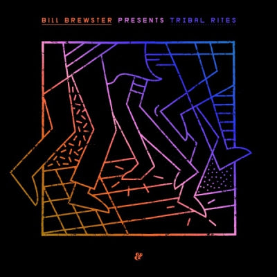 VARIOUS - Bill Brewster presents Tribal Rites Part 2 Floor Fillers