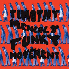 TIMOTHY MCNEALY - Funky Movement (Record Store Day Issue).