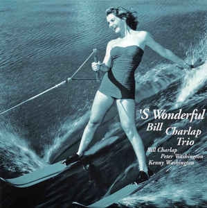 BILL CHARLAP TRIO - 'S Wonderful