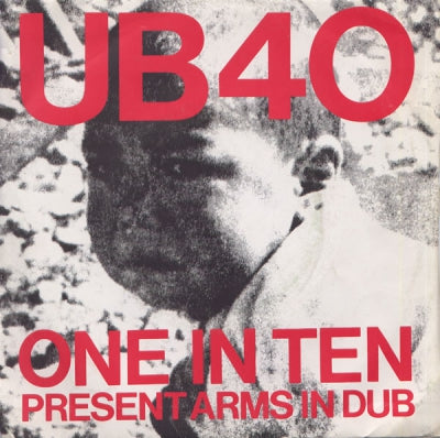 UB40 - One In Ten / Present Arms In Dub