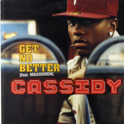 CASSIDY - Get No Better Feat. Mashonda