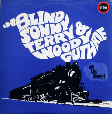 BLIND SONNY TERRY & WOODY GUTHRIE WITH ALEC STEWART - Blind Sonny Terry & Woody Guthrie With Alec Stewart
