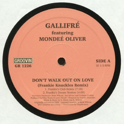 GALLIFRE FEATURING MONDEE OLIVER - Don't Walk Out On Love (Frankie Knuckles Remix)