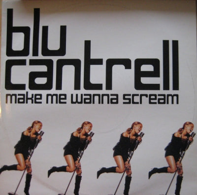 BLU CANTRELL - Make Me Wanna Scream