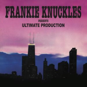 VARIOUS - Frankie Knuckles Presents Ultimate Production