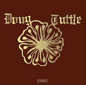 DOUG TUTTLE - Doug Tuttle