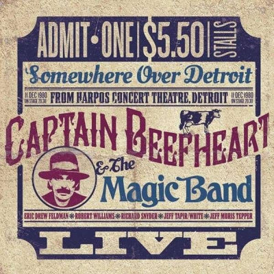 CAPTAIN BEEFHEART & HIS MAGIC BAND - Somewhere Over Detroit