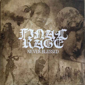 FINAL RAGE - Never Blessed
