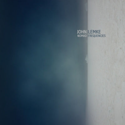 JOHN LEMKE - Nomad Frequencies