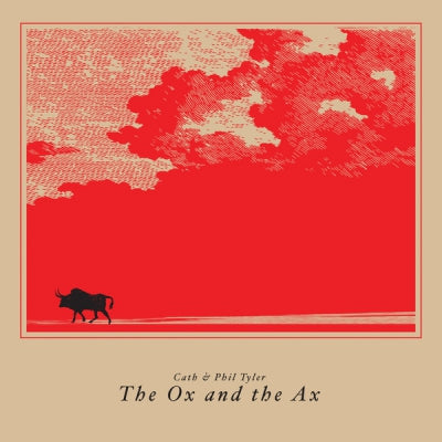 CATH & PHIL TYLER - The Ox And The Ax
