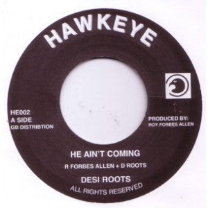 DESI ROOTS - He Ain't Coming