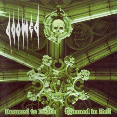 DOOMED - Doomed To Death / Damned In Hell