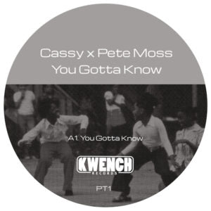 CASSY X PETE MOSS - You Gotta Know