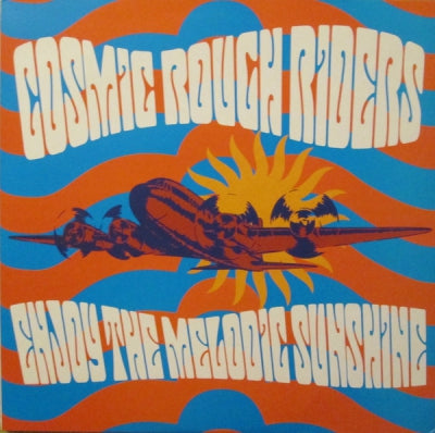 COSMIC ROUGH RIDERS - Enjoy The Melodic Sunshine