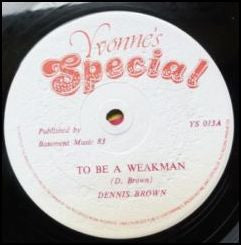 DENNIS BROWN - To Be A Weakman
