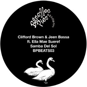 CLIFFORD BROWN & JEEN BASSA FT. ELLA MAE SUEREF - Samba Del Sol - Banoffi Pies Beats 03