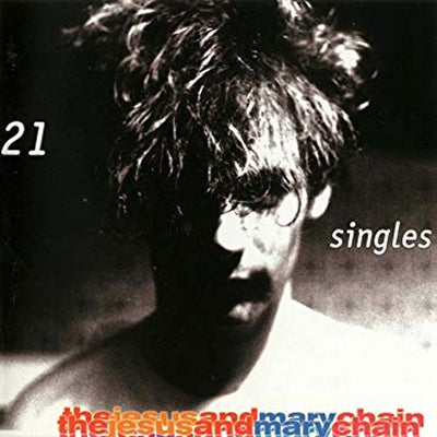 JESUS AND MARY CHAIN - 21 Singles 1984-1998