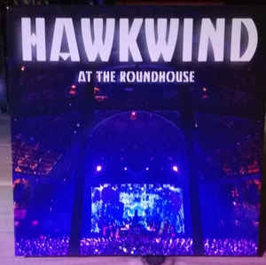 HAWKWIND - At The Roundhouse