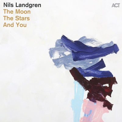 NILS LANDGREN - The Moon, The Stars And You