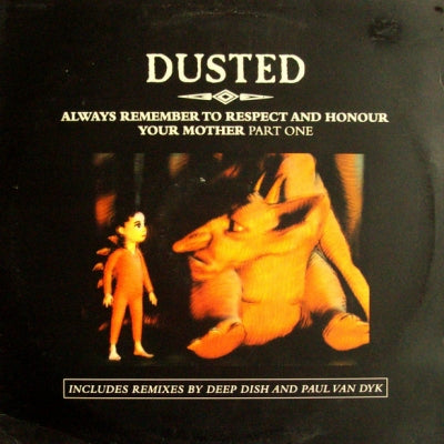 DUSTED - Always Remember To Respect And Honour Your Mother - Part One