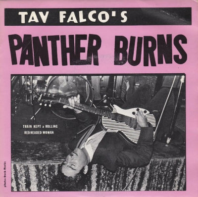 TAV FALCO'S PANTHER BURNS - Train Kept A Rolling / Red Headed Woman
