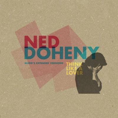NED DOHENY - Think Like A Lover