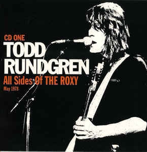 TODD RUNDGREN - All Sides Of The Roxy: May 1978
